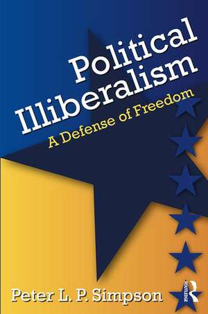 Political Illiberalism de Peter L. Simpson