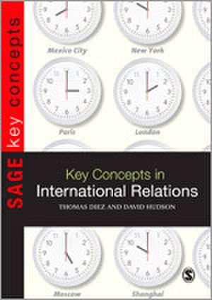 Key Concepts in International Relations de Thomas Diez