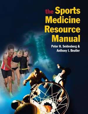 The Sports Medicine Resource Manual de Peter H. Seidenberg