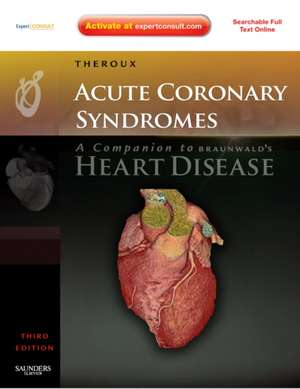 Acute Coronary Syndromes: A Companion to Braunwald's Heart Disease