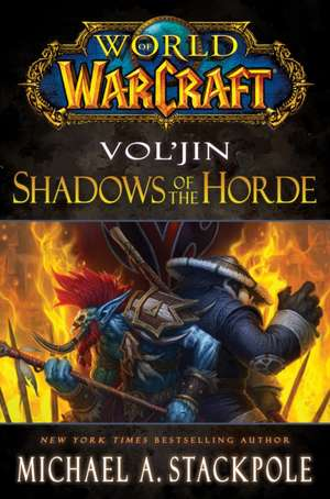 Vol'jin: Shadows of the Horde de Michael A. Stackpole