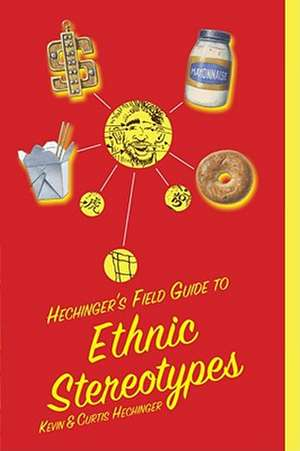 Hechinger's Field Guide to Ethnic Stereotypes de Kevin Hechinger