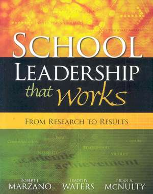 School Leadership That Works:  From Research to Results de Robert J. Marzano