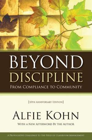 Beyond Discipline:  From Compliance to Community de Alfie Kohn