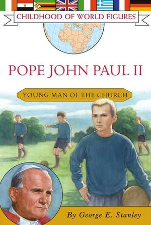 Pope John Paul II: Young Man of the Church de George E. Stanley