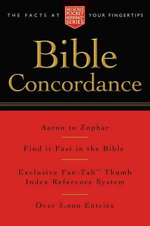 Pocket Bible Concordance: Nelson's Pocket Reference Series de Thomas Nelson
