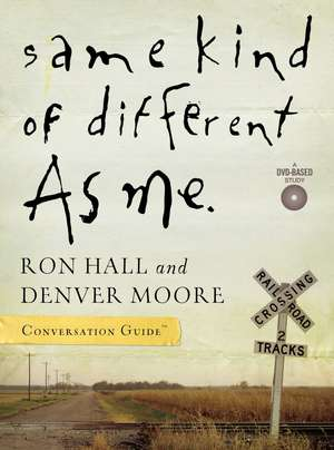 Same Kind of Different As Me Conversation Guide de Ron Hall