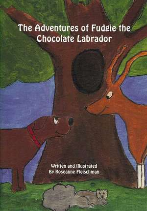 The Adventures of Fudgie the Chocolate Labrador:  Why So Many Smart People Don't Make Money Trading, and How to Get on the Right Track in Less Than Two Hours de Roseanne Fleischman