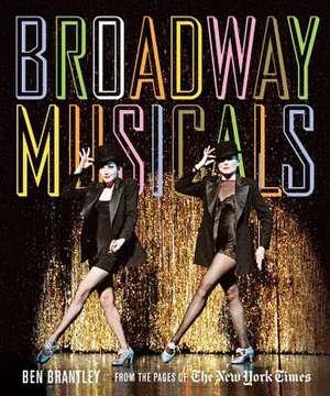 Broadway Musicals de Ben Brantley