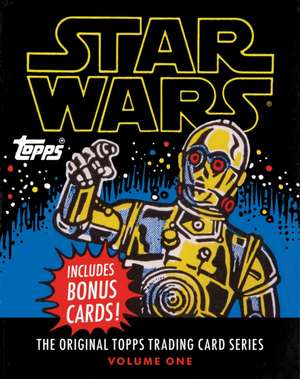 Star Wars:  The Original Topps Trading Card Series, Volume One de The Topps Company