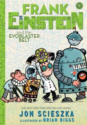 Frank Einstein and the Evoblaster Belt (Frank Einstein Series #4):  Book Four de Jon Scieszka
