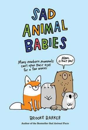 Sad Animal Babies de Brooke Barker