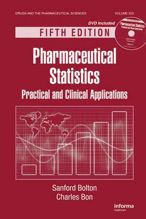 Pharmaceutical Statistics: Practical and Clinical Applications, Fifth Edition de Sanford Bolton