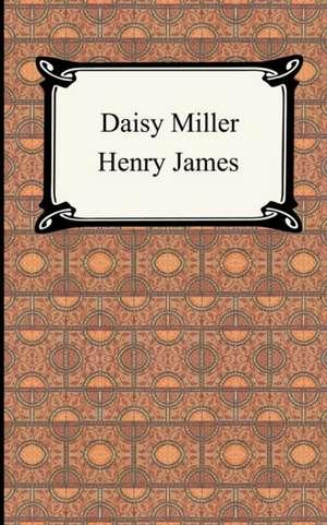 Daisy Miller de Henry Jr. James