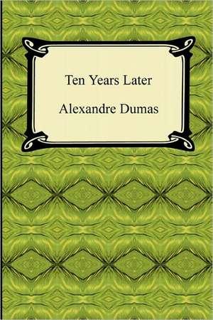 Ten Years Later de Alexandre Dumas