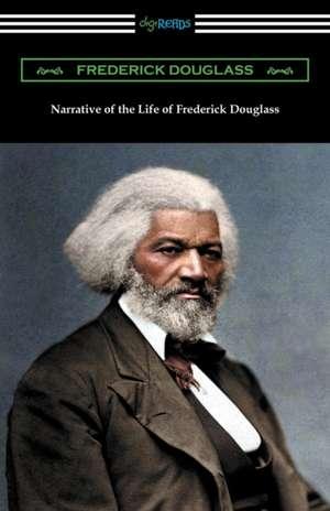 Narrative of the Life of Frederick Douglass de Frederick Douglass