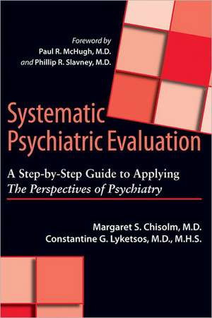 Systematic Psychiatric Evaluation – A Step–by–Step Guide to Applying The Perspectives of Psychiatry