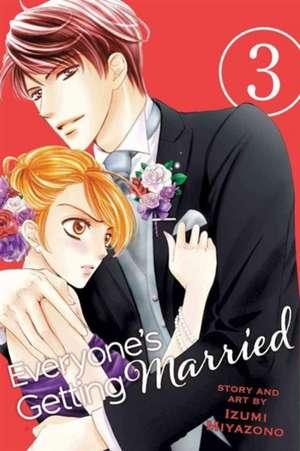 Everyone's Getting Married, Vol. 3 de Izumi Miyazono