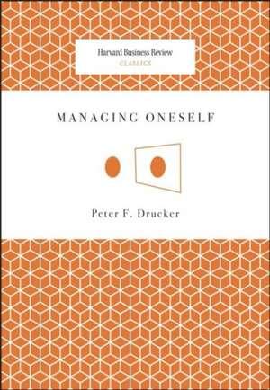 Managing Oneself de Peter Ferdinand Drucker
