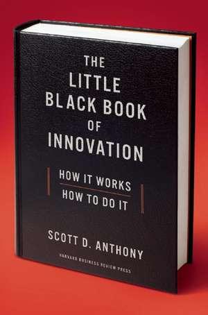 The Little Black Book of Innovation de Scott D. Anthony