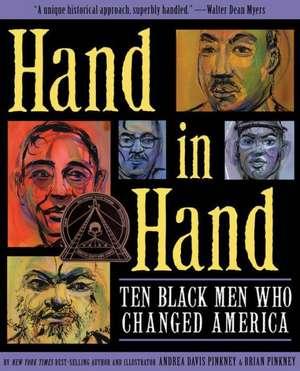 Hand in Hand: Ten Black Men Who Changed America de Andrea Pinkney