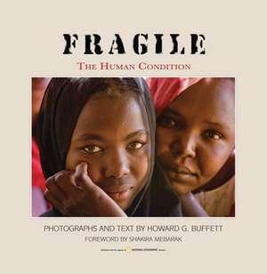 FRAGILE: The Human Condition de Howard G. Buffett