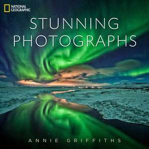 National Geographic Stunning Photographs de Annie Griffiths
