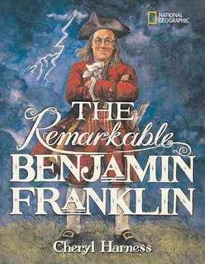The Remarkable Benjamin Franklin