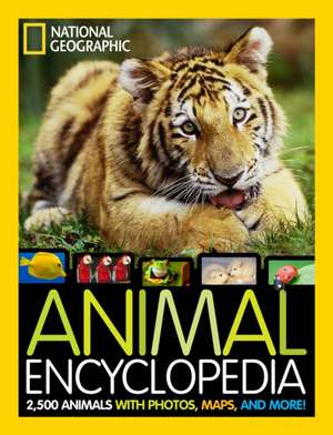 National Geographic Animal Encyclopedia:  2,500 Animals with Photos, Maps, and More! de  National Geographic Kids Magazine