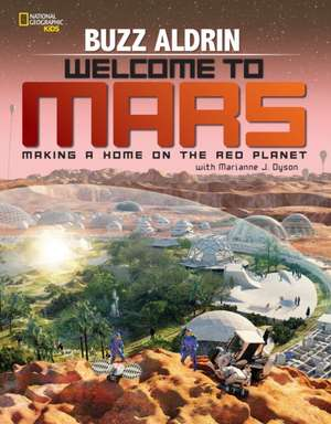 Welcome to Mars:  Making a Home on the Red Planet de Buzz Aldrin