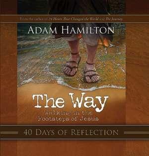 The Way:  40 Days of Reflection de Adam Hamilton