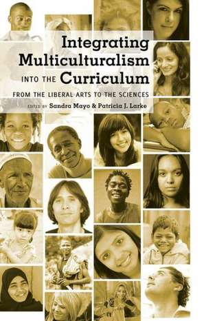 Integrating Multiculturalism Into the Curriculum:  From the Liberal Arts to the Sciences de Sandra Mayo
