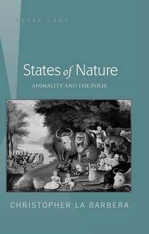 States of Nature:  Animality and the Polis de Christopher La Barbera