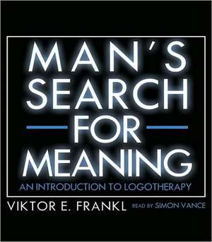 Man's Search for Meaning  An Introduction to Logotherapy de Viktor E. Frankl