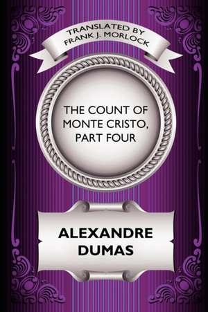 The Count of Monte Cristo, Part Four de Alexandre Dumas