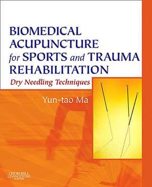 Biomedical Acupuncture for Sports and Trauma Rehabilitation