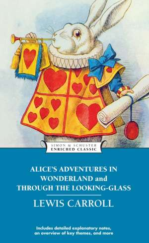 Alice's Adventures in Wonderland and Through the Looking-Glass de Lewis Carroll