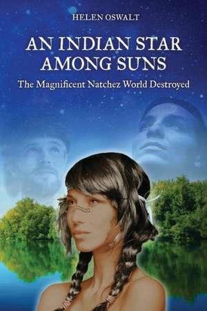 An Indian Star Among Suns de Helen Oswalt