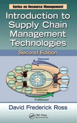 Introduction to Supply Chain Management Technologies, Second Edition de David Frederick Ross