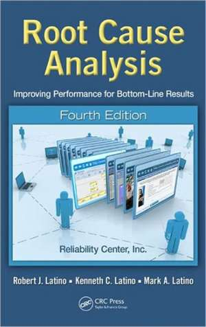 Root Cause Analysis:  Improving Performance for Bottom-Line Results, Fourth Edition de Robert J. Latino