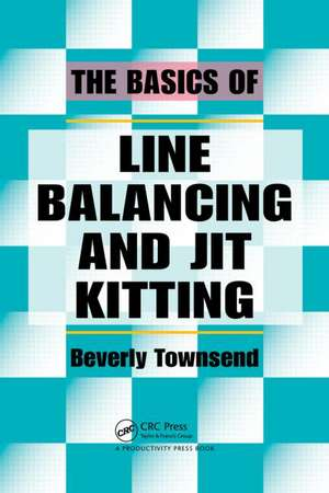 The Basics of Line Balancing and Jit Kitting de Beverly Townsend