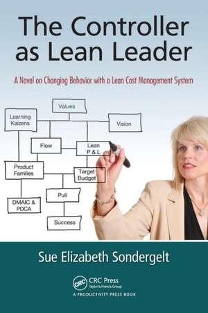 The Controller as Lean Leader de Sue Elizabeth Sondergelt