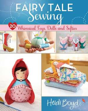 Fairy Tale Sewing de Heidi Boyd
