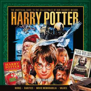 Harry Potter - The Unofficial Guide to the Wonders of Our Favorite Wizard de Eric Bradley