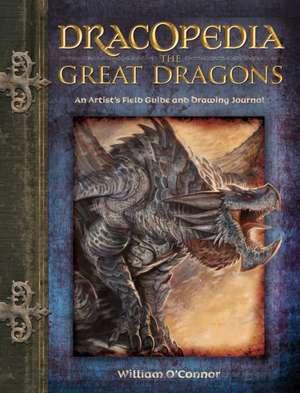 Dracopedia the Great Dragons de William O'Connor