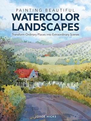 Painting Beautiful Watercolor Landscapes de Joyce Hicks