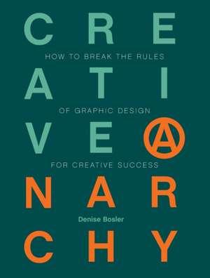 Creative Anarchy de Denise Bosler