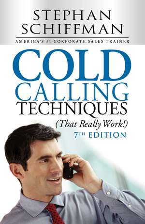 Cold Calling Techniques (That Really Work!) de Stephen Schiffman