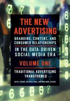 The New Advertising [2 Volumes]: Branding, Content, and Consumer Relationships in the Data-Driven Social Media Era de Ruth E. Brown