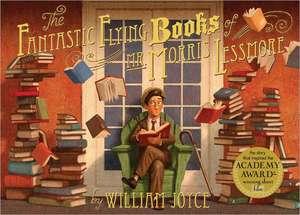 The Fantastic Flying Books of Mr. Morris Lessmore de William Joyce